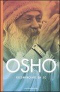 Ricominciare da sè di Osho