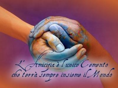 L'amicizia è l'unico cemento che terrà insieme il mondo