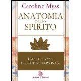 Anatomia dello spirito di Caroline Myss