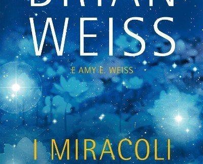 I miracoli accadono di Brian Weiss